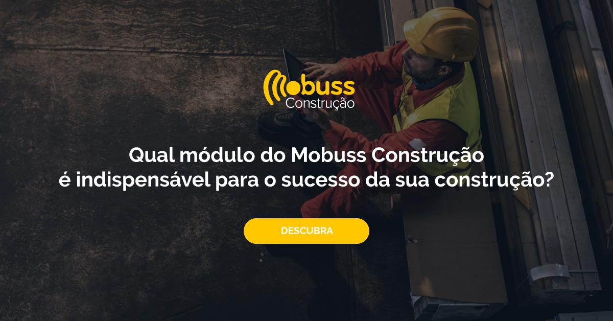 [Quiz] Qual módulo do Mobuss Construção não pode faltar na sua empresa?